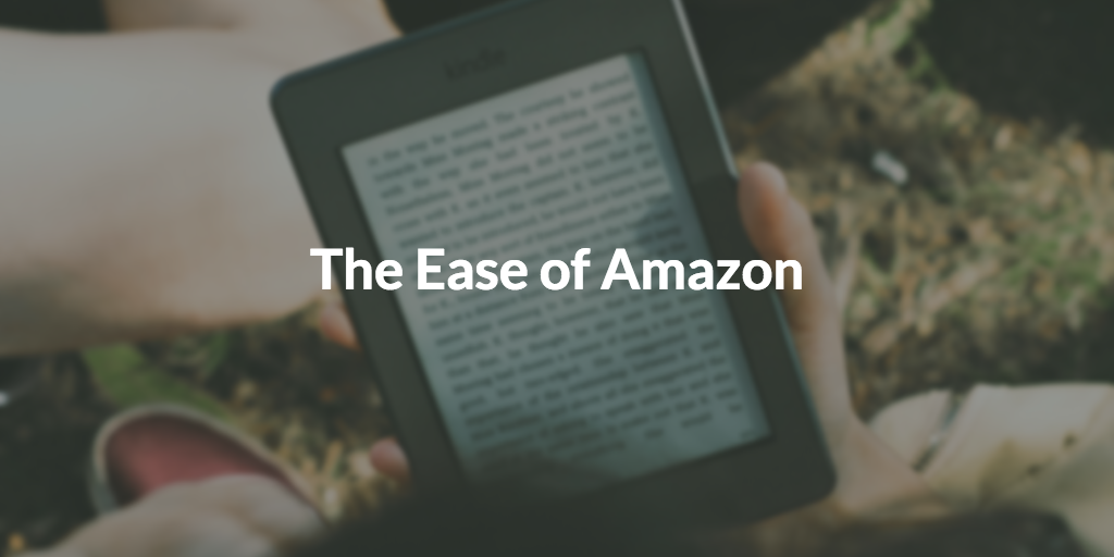 The Ease of Amazon