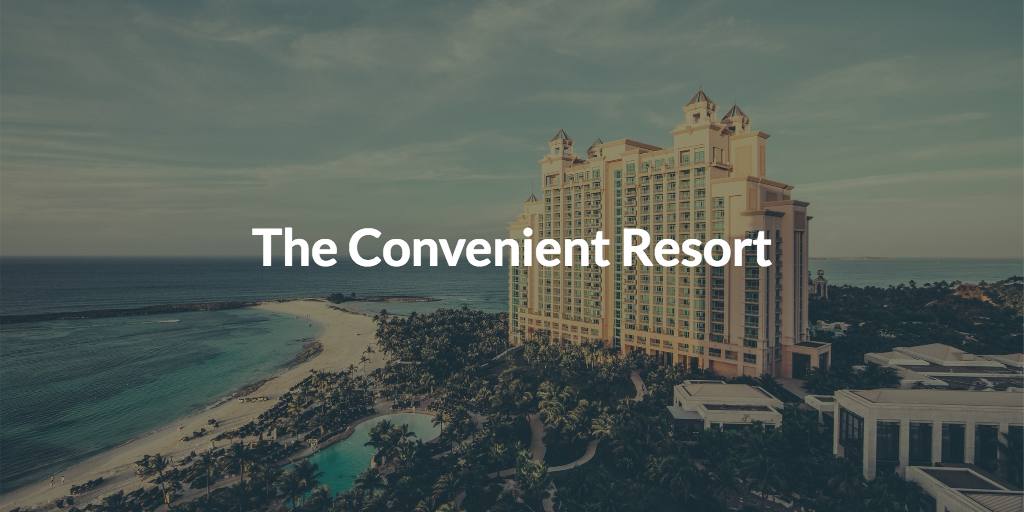 The Convenient Resort