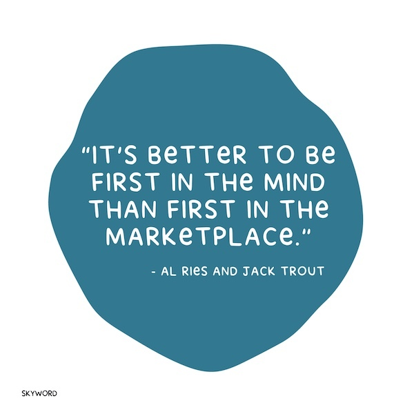 It's better to be first in the mind than first in the marketplace