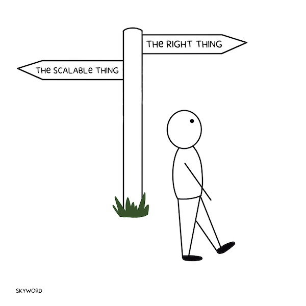 person at crossroads of the scalable thing and the right thing